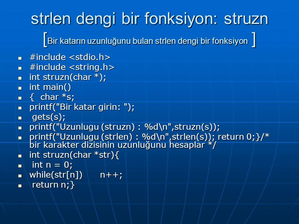 strlen dengi bir fonksiyon: struzn [Bir katarın uzunluğunu bulan strlen dengi bir fonksiyon ]